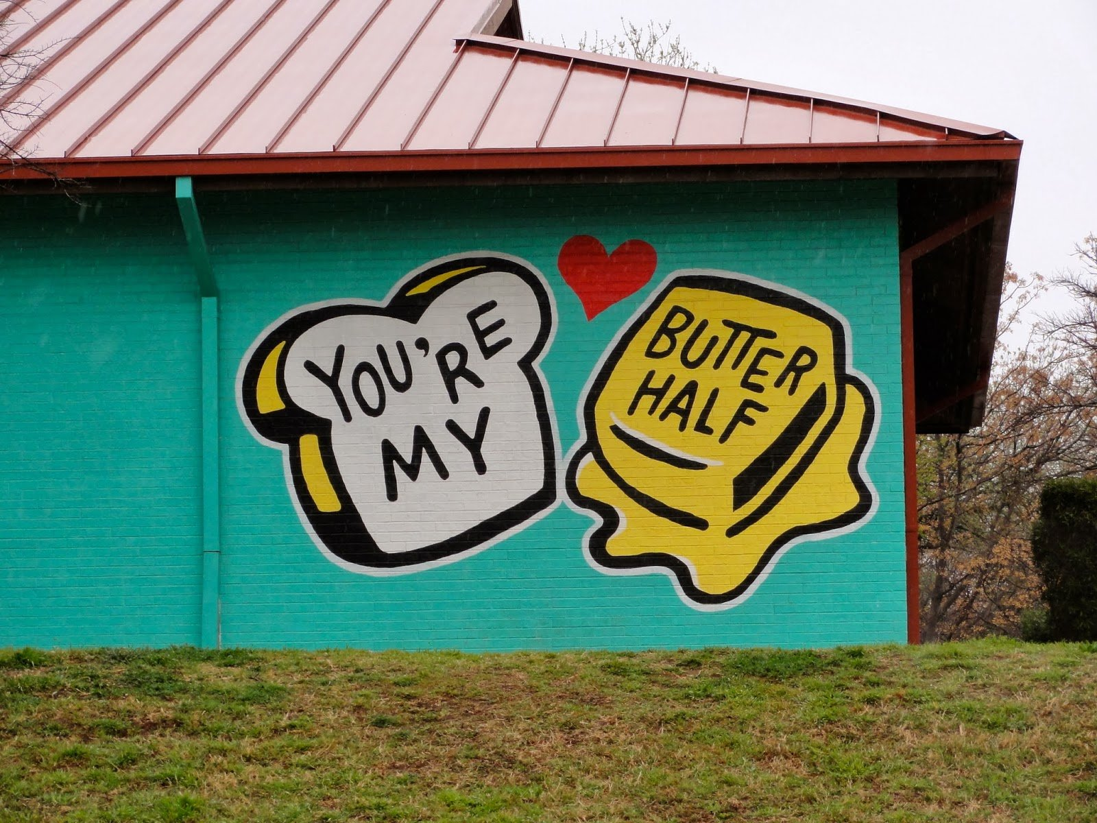 "Mural of a slice of bread ""you'are my"" and butter ""butter half"""